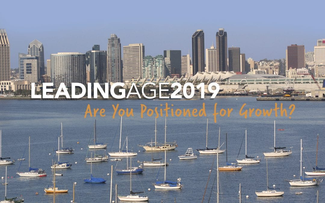 Positioned for Growth: LeadingAge 2019 Preview