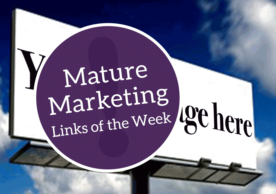 Mature Marketing Links of the Week: Retirement Insights and Billboards