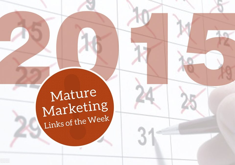Mature Marketing Links of the Week: 2015 In Review