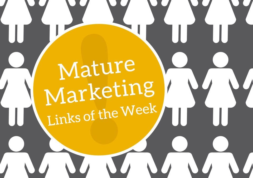 Mature Marketing Links of the Week – That's Right, The Women Are …