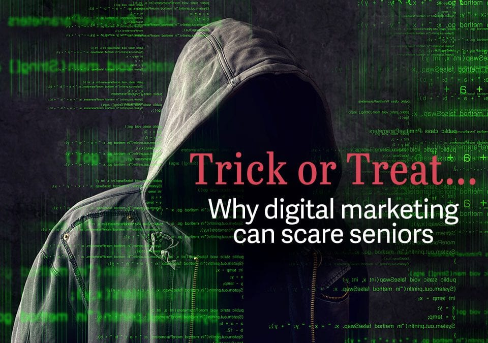 Boo! What scares seniors about digital marketing?