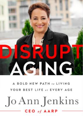 Book cover - Disrupt Aging, Jo Ann Jenkins, AARP
