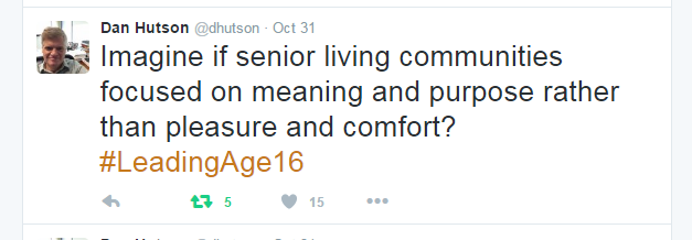 Tweet from Dan Hutson - senior living communities with meaning and purpose