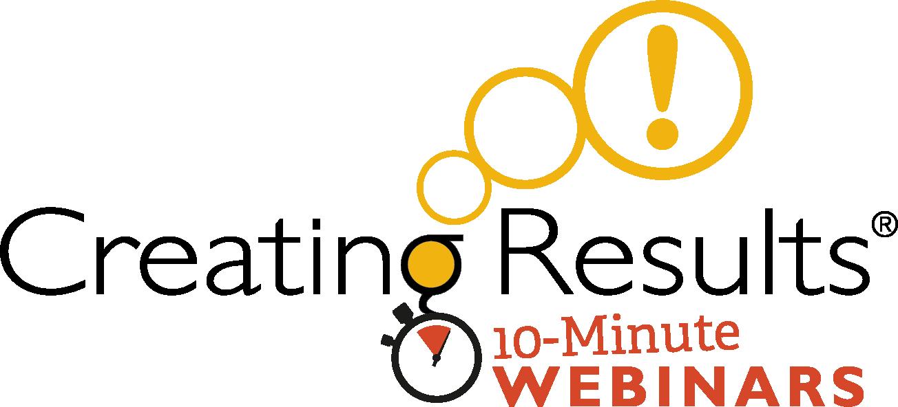 Creating Results - 10-MINUTE WEBINARS Logo